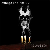 Conspires To...-Afterlife