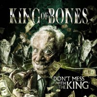 King Of Bones-Don\\\'t Mess With The King