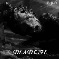 Deadlife-Birth. Pain. Death