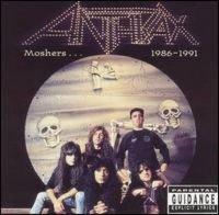 Anthrax-Moshers... 1986-1991 (Compilation)
