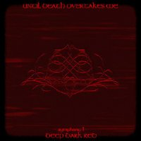 Until Death Overtakes Me-Symphony I - Deep Dark Red