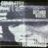 December Wolves - Completeley Dehumanized mp3