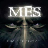 MES-Through The Eyes Of...