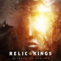 Relic Kings-Blinded By The Sun
