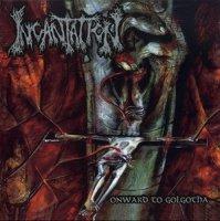 Incantation-Onward to Golgotha