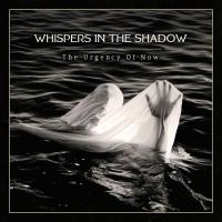 Whispers In The Shadow-The Urgency Of Now