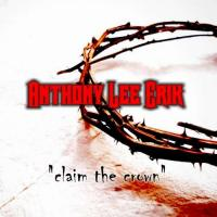 Anthony Lee Erik-Claim the Crown