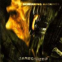 Carbonized-Screaming Machines
