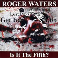 Roger Waters-Is It The Fifth?