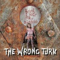 The Wrong Turn-Bring Your Own Madness