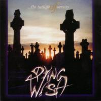Dying Wish-The Silent Horizon / ...On Twilight of Eternity