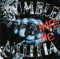 Rumble Militia-Hate Me
