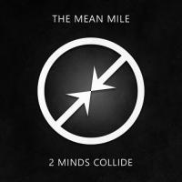 Two Minds Collide-The Mean Mile