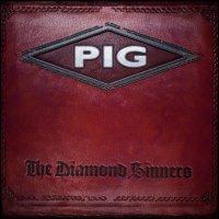Pig-The Diamond Sinners
