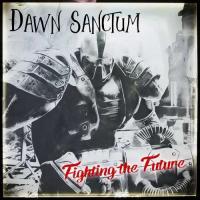 Dawn Sanctum-Fighting the Future