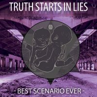 Truth Starts In Lies-Best Scenario Ever