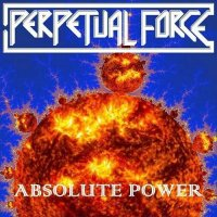 Perpetual Force-Absolute Power