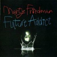 Marty Friedman-Future Addict