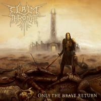 Claim the Throne-Only the Brave Return