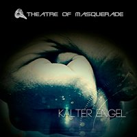 Theatre Of Masquerade-Kalter Engel