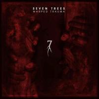 Seven Trees-Warped Trauma
