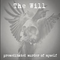 The Will-Premeditated Murder Of Myself