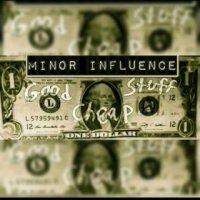 Minor Influence-Good Stuff, Cheap