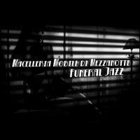 Macelleria Mobile Di Mezzanotte-Funeral Jazz