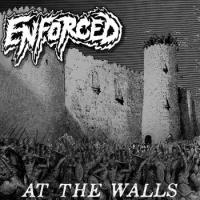 Enforced-At The Walls