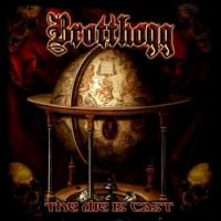 Brotthogg-The Die Is Cast