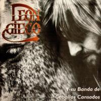 Leon Gieco-Y su Banda de Caballos Cansados