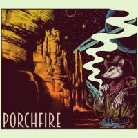 Porch Fire-Porch Fire