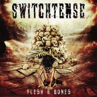 Switchtense-Flesh & Bones