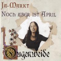 Ougenweide-Ja-Markt & Noch aber ist April [Re-released 2007]