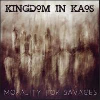 Kingdom In Kaos-Morality For Savages
