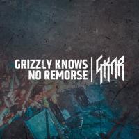 Grizzly Knows No Remorse-GKNR