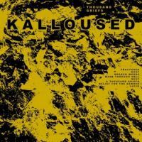 Kalloused-Thousand Griefs