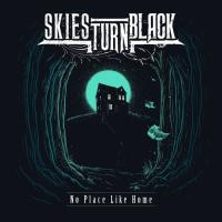 Skies Turn Black-No Place Like Home