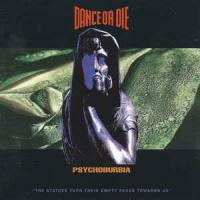 Dance Or Die-Psychoburbia