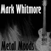 Mark Whitmore-Metal Moods