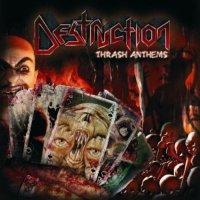 Destruction-Thrash Anthems