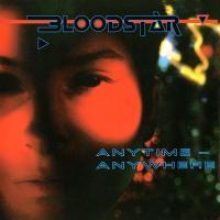 Bloodstar-Anytime - Anywhere