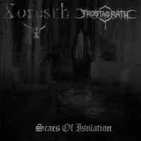 Xoresth / Frostagrath-Scars Of Isolation (Split)