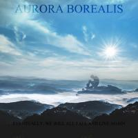 Aurora Borealis-Eventually, We Will All Fall Again