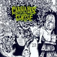 Cannabis Corpse-Blunted at Birth