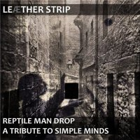 Leaether Strip-Reptile Man Drop - A tribute to Simple Minds