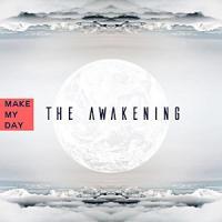 Make My Day-The Awakening