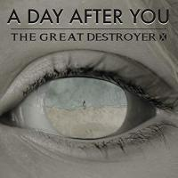 The Great Destroyer X-A Day After You
