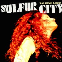 Sulfur City-Talking Loud