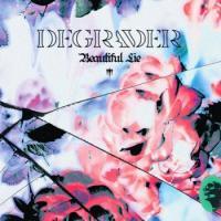 Degrader-Beautiful Lie